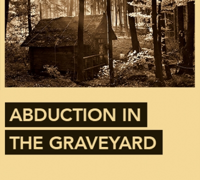 Abduction at the Graveyard