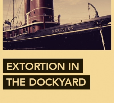 Extortion in the Dockyard